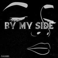 Gabriel - By My Side (Explicit)