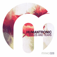 Humantronic - Smiles and Tears