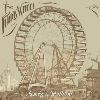 Andy Williams - The Ferris Wheel