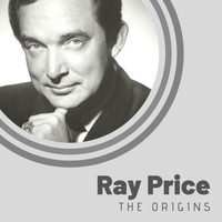 Ray Price - The Origins of Ray Price