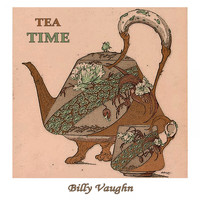 Billy Vaughn - Tea Time