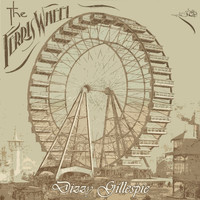 Dizzy Gillespie - The Ferris Wheel