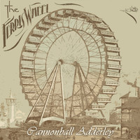 Cannonball Adderley - The Ferris Wheel