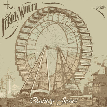 Quincy Jones - The Ferris Wheel