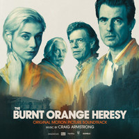 Craig Armstrong - The Burnt Orange Heresy (Original Motion Picture Soundtrack)