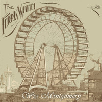 Wes Montgomery - The Ferris Wheel