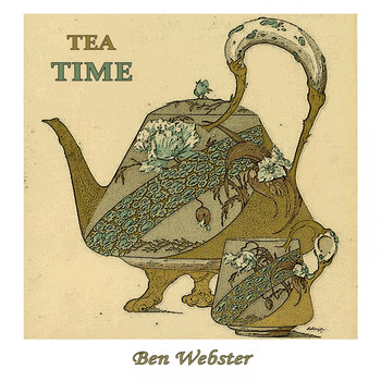 Ben Webster - Tea Time