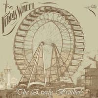 The Everly Brothers - The Ferris Wheel