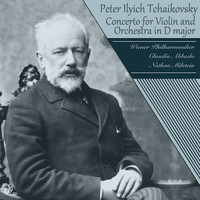 Peter Ilyich Tchaikovsky - Tchaikovsky: Concerto for Violin and Orchestra in D major