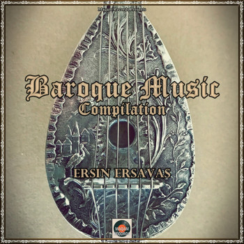 Ersin Ersavas - Baroque Music Compilation