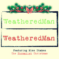 WeatheredMan featuring Miss Stakes - The Normalist Christmas