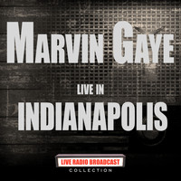 Marvin Gaye - Live in Indianapolis (Live)