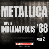 Metallica - Live in Indianapolis '88 Part 2 (Live)