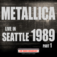 Metallica - Live in Seattle 1989 Part 1 (Live)