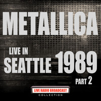 Metallica - Live in Seattle 1989 Part 2 (Live)