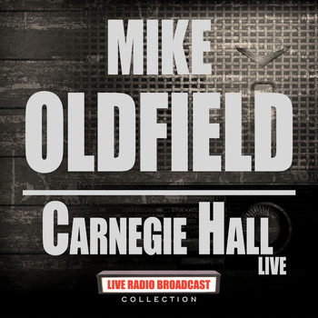 Mike Oldfield - Carnegie Hall Live (Live)