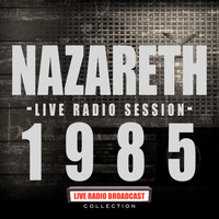 Nazareth - Live In Session 1985 (Live)