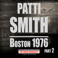 Patti Smith - Boston 1976 Part 2 (Live)