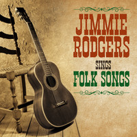 Jimmie Rodgers - Jimmie Rodgers Sings Folk Songs