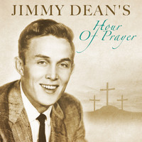 Jimmy Dean - Jimmy Dean's Hour of Prayer