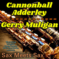 Cannonball Adderley & Gerry Muligan - Sax Meets Sax
