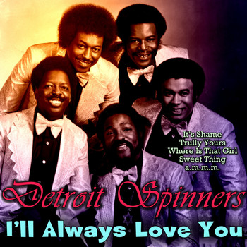 Detroit Spinners - I'll Always Love You
