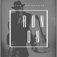 John Lee Hooker - Run On