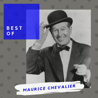 Maurice Chevalier - Best of Maurice Chevalier