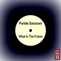 Paride Saraceni - What Is The Future