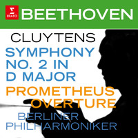 André Cluytens - Beethoven: Symphony No. 2, Op. 36 & Prometheus Overture