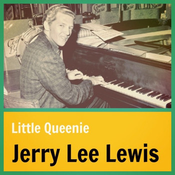 Jerry Lee Lewis - Little Queenie