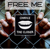 Chance the Closer - Free Me