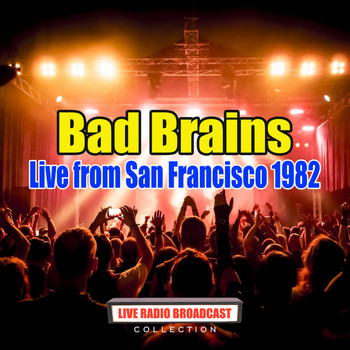 Bad Brains - Live from San Francisco 1982 (Live)
