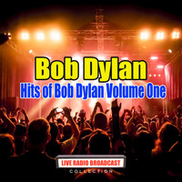 Bob Dylan - Hits of Bob Dylan Volume One (Live)