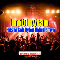 Bob Dylan - Hits of Bob Dylan Volume Two (Live)