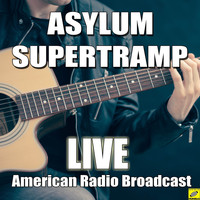 Supertramp - Asylum (Live)