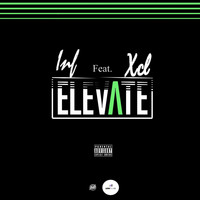 INF - Elevate (feat. Xcl) (Explicit)
