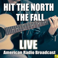 The Fall - Hit the North (Live)
