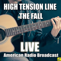 The Fall - High Tension Line (Live)