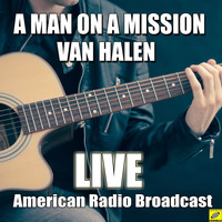 Van Halen - A Man On A Mission (Live)