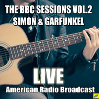 Simon & Garfunkel - The BBC Sessions Vol. 2 (Live)