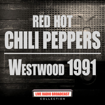 Red Hot Chili Peppers - Westwood 1991 (Live)