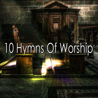 Traditional - 10 Hymns of Worship (Explicit)