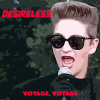 Desireless - Voyage, voyage