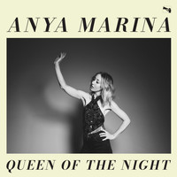 Anya Marina - Queen of the Night