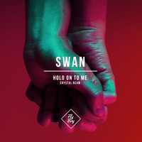 Swan - Hold On To Me / Crystal Beam