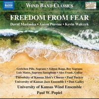 University of Kansas Wind Ensemble / Paul Popiel - Freedom from Fear