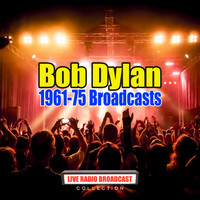 Bob Dylan - 1961-75 Broadcasts (Live)