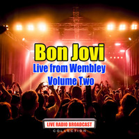 Bon Jovi - Bon Jovi - Live from Wembley - Volume Two (Live)