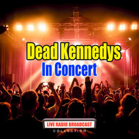 Dead Kennedys - In Concert (Live)